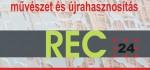 Művészet és újrahasznosítás - REC 24 Nyárasdon