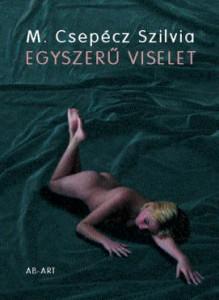 M. Csepécz Szilvia: Egyszerű viselet