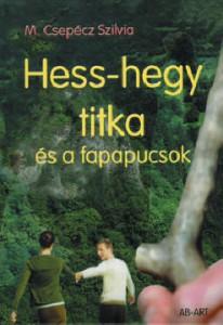 M. Csepécz Szilvia: Hess-hegy titka és a fapapucsok
