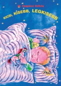 M. Csepécz Szilvia: Kicsi, kisebb, legkisebb. 2. kiadás