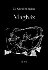 M. Csepécz Szilvia: Magház. Madách-díjas verseskötete
