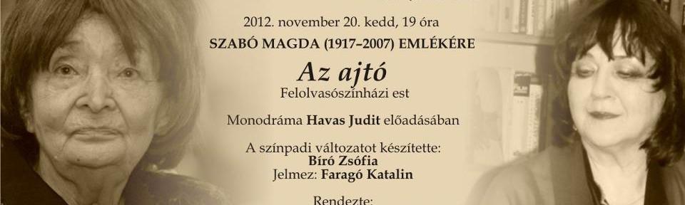 Az ajtó – Havas Judit estje Szabó Magda emlékére
